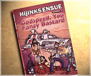 HijiNKS ENSUE Book 1 Godspeed You Fancy Bastard