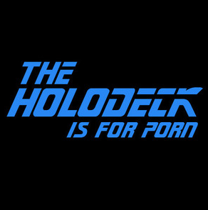 The Holodeck Is For Porn Shirt