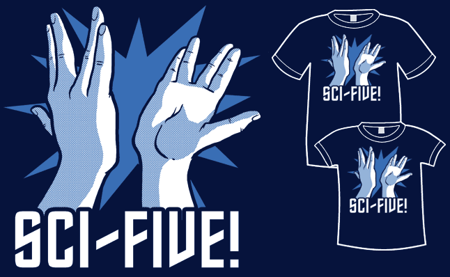 Sci-Five Shirt from HijiNKS ENSUE At Topatoco