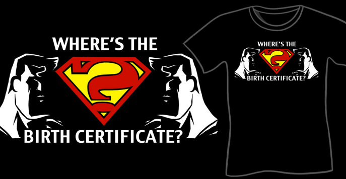 Superman: Where is The Birth Certificate Shirt