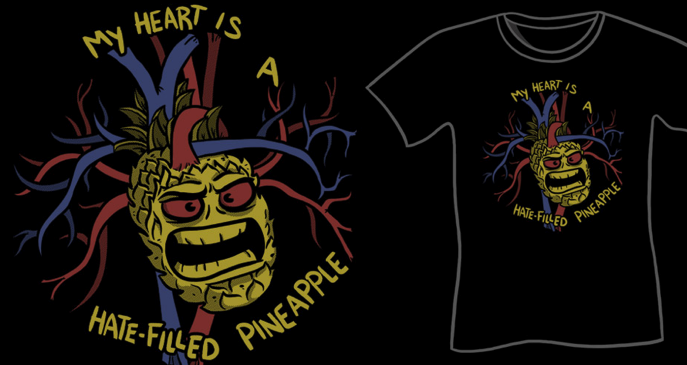 My Heart Is A Hate-Filled Pineapple T-Shirt at Sharksplode