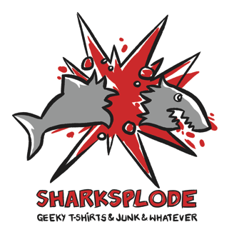 Sharksplode.com - Geeky Nerdy T-Shirts, Funny Tee Shirts