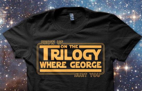 Show Us On The Trilogy Where George Hurt You - funny star wars t-shirt, george lucas shirt, star wars parody