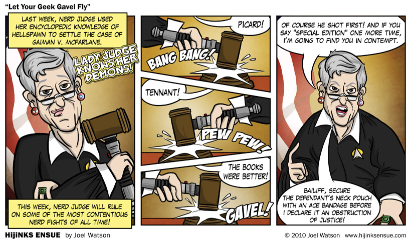 comic-2010-08-02-let-your-geek-gavel-fly.jpg