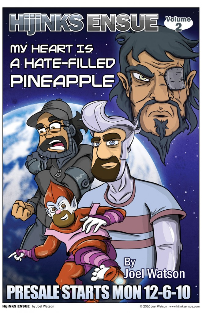 comic-2010-12-02-hijinks-ensue-volume-2-my-heart-is-a-hate-filled-pineapple.jpg