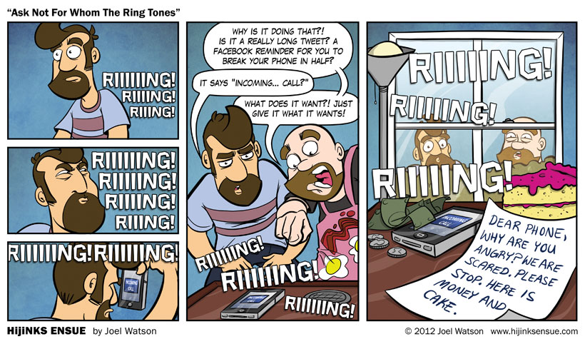 comic-2012-08-31-ask-not-for-whom-the-ring-tones.jpg