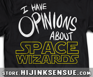 hijinks-ensue-store-2014-ads-opinions-about-space-wizards-shirt