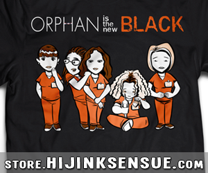 hijinks-ensue-store-2014-ads-orphan-is-the-new-black-shirt