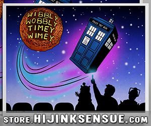 hijinks-ensue-store-2014-ads-wibbly-wobbly-print