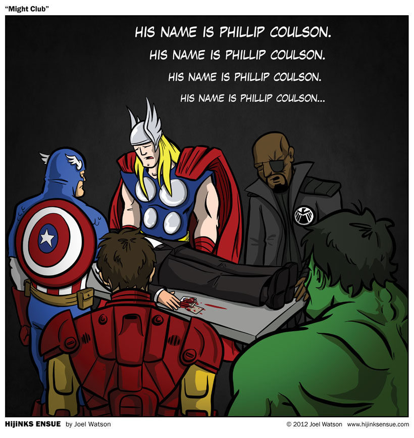 I understand. In death... an agent of S.H.I.E.L.D has a name. HIS name is Phillip Coulson.